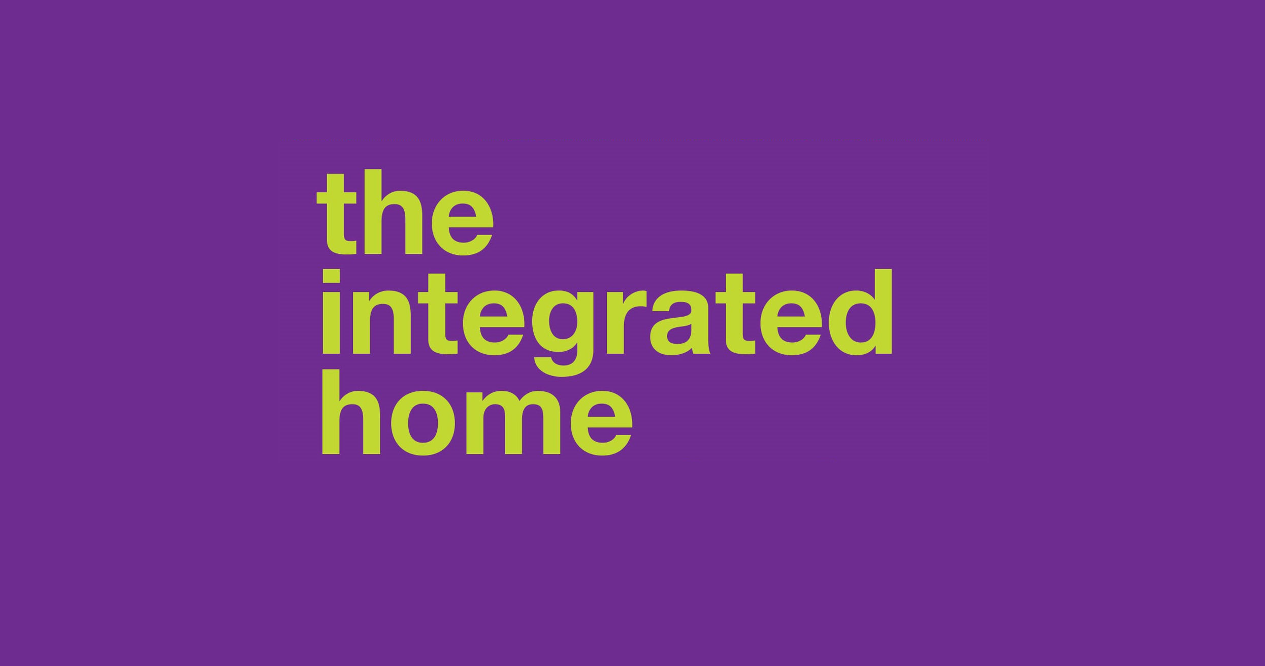 The Integrated Home